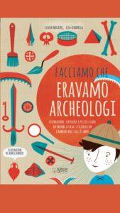 Book Cover: Facciamo che eravamo archeologi