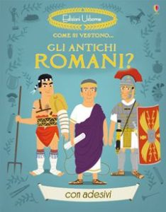 Book Cover: Come si vestono… gli antichi Romani?