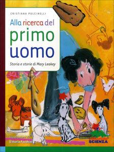 Book Cover: Alla ricerca del primo uomo. Storia e storie di Mary Leakey