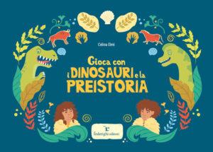 Book Cover: Gioca con i dinosauri e la preistoria