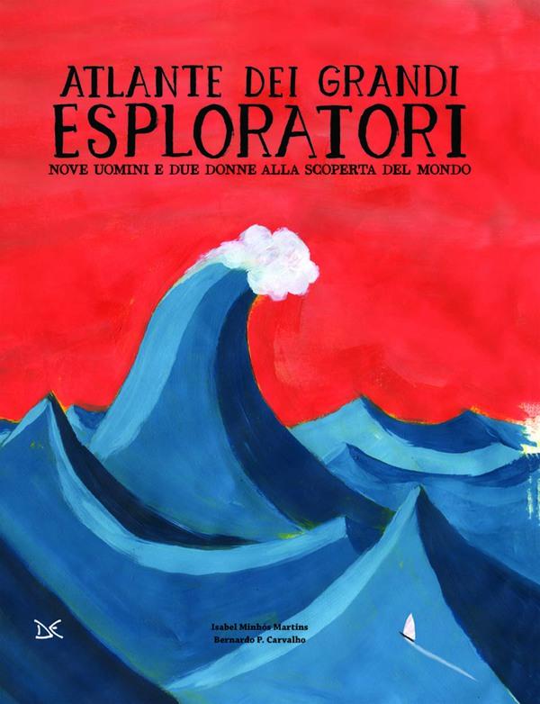 Book Cover: Atlante dei grandi esploratori. Nove uomini e due donne alla scoperta del mondo