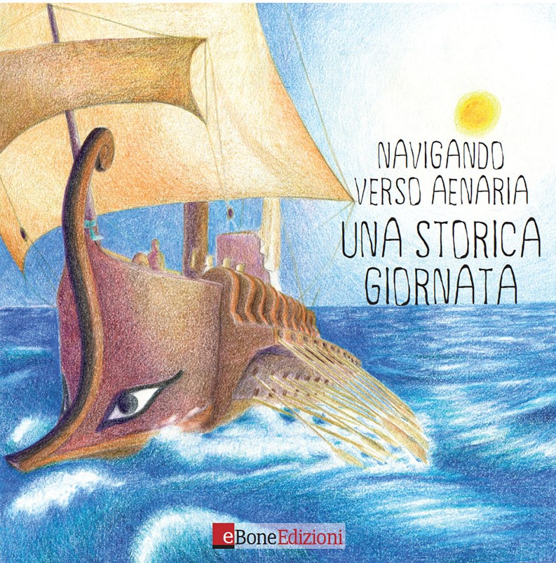 Book Cover: Navigando verso Aenaria. Una storica giornata