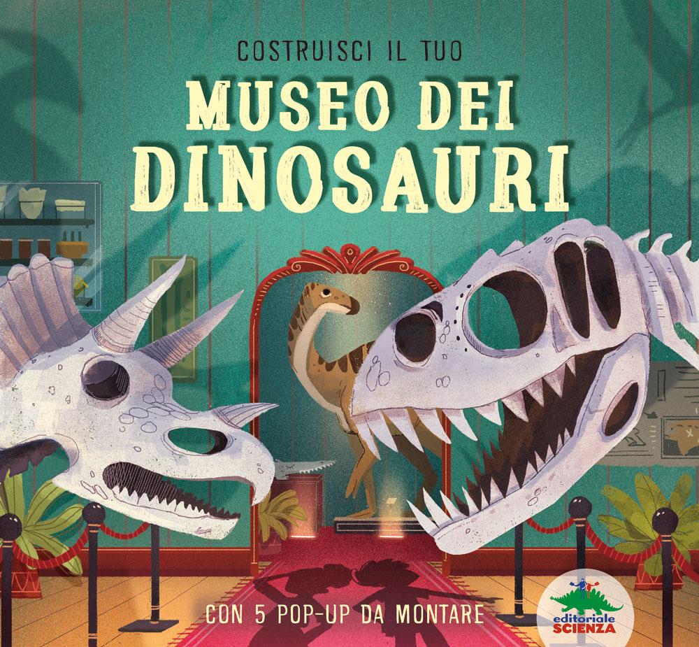 Book Cover: Costruisci il tuo museo dei dinosauri