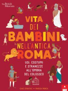 Book Cover: Vita dei bambini nell'antica Roma. Usi costumi e stranezze all'ombra del Colosseo