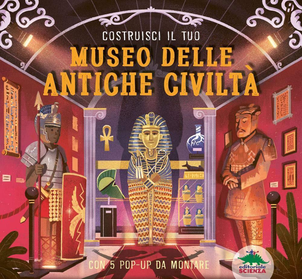 Book Cover: Costruisci il tuo Museo delle Antiche Civiltà